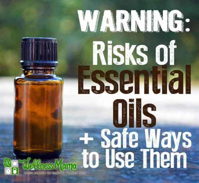 Warning- risks of essential oild and how to use them safely