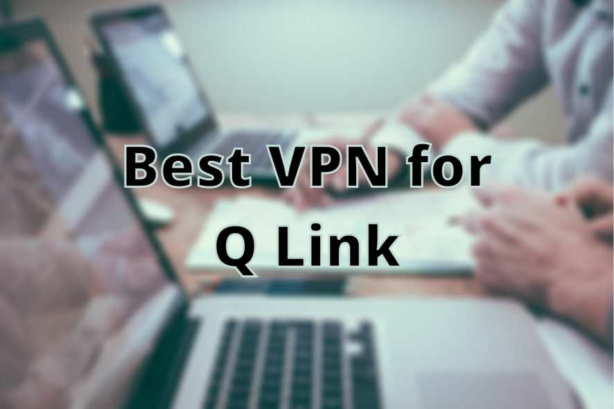 Best VPN for Q Link