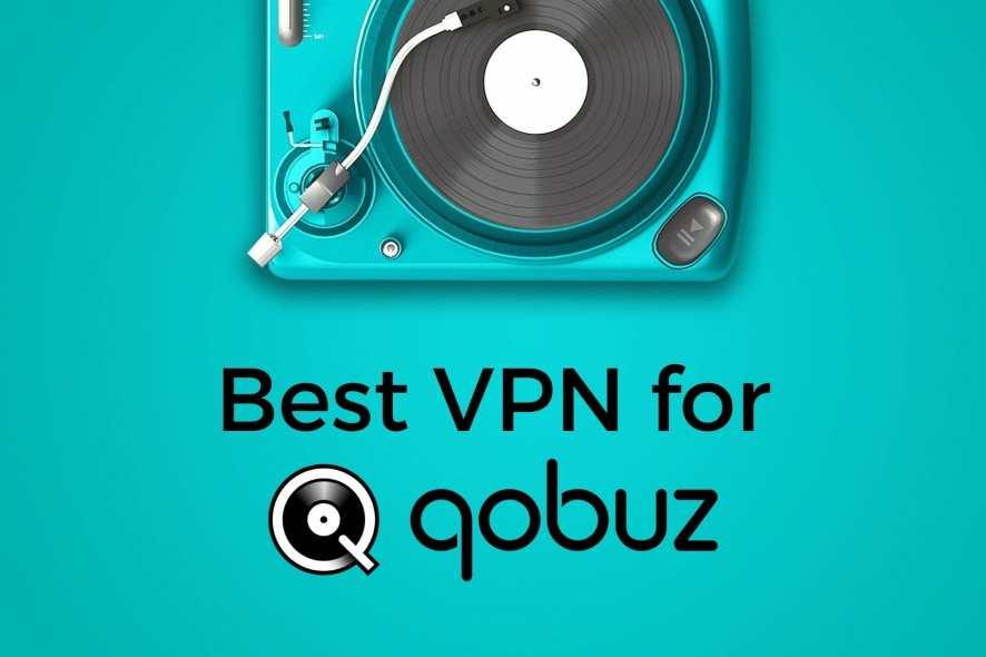 Best VPN for Qobuz