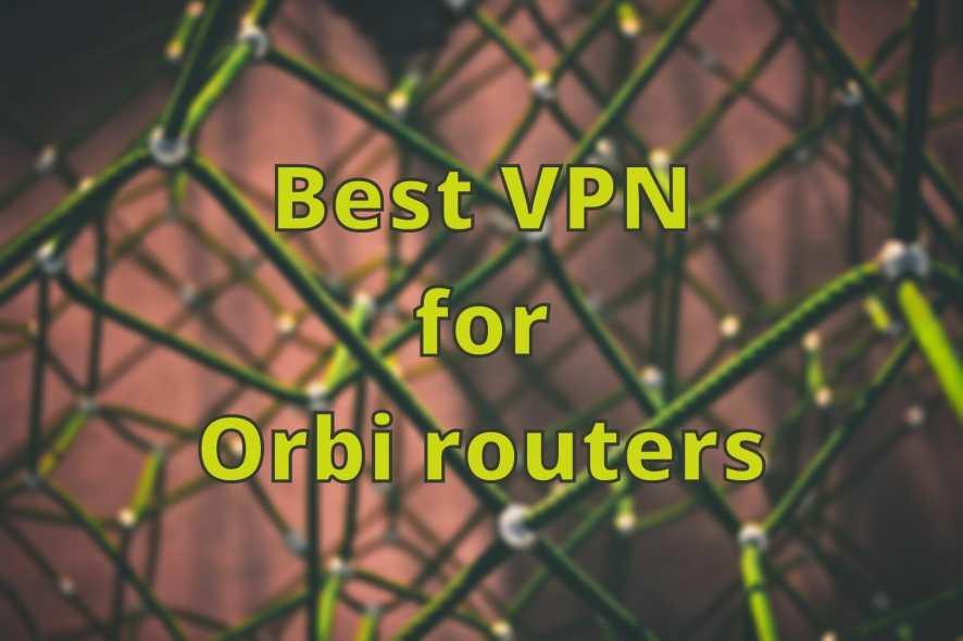 best VPN for orbi routers