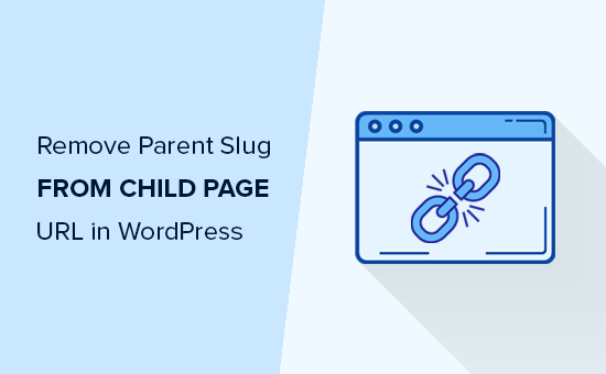 Remove parent page slug from child page URL