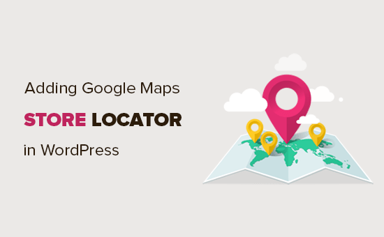 How to add a Google Maps store locator in WordPress