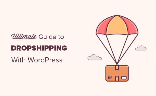 How to start your dropshipping business with WordPress