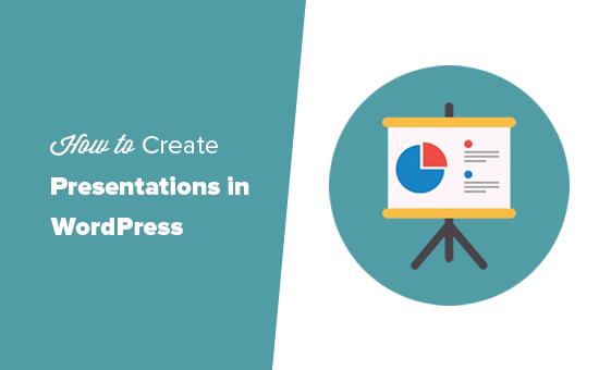 Creating presentations in WordPress