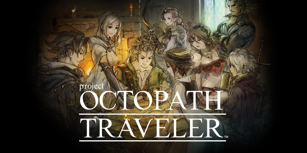 Project OCTOPATH TRAVELER Working Title Nintendo
