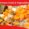 How To Freeze Fruit And Vegetables