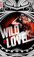 Wild & Rebel, Tome 2 : Wild in love