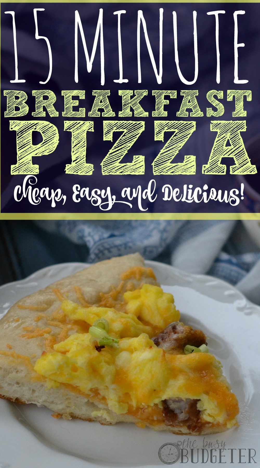 15 Minute Sausage Bacon Egg Amp Cheese Breakfast Pizza