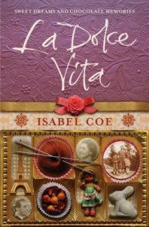 La Dolce Vita: Sweet Dreams and Chocolate Memories book cover
