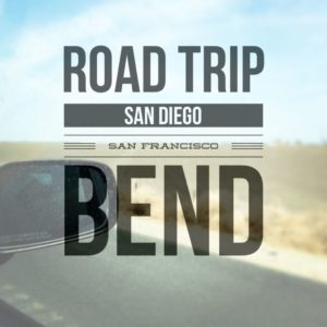 Road Trip: San Diego, San Francisco, Bend