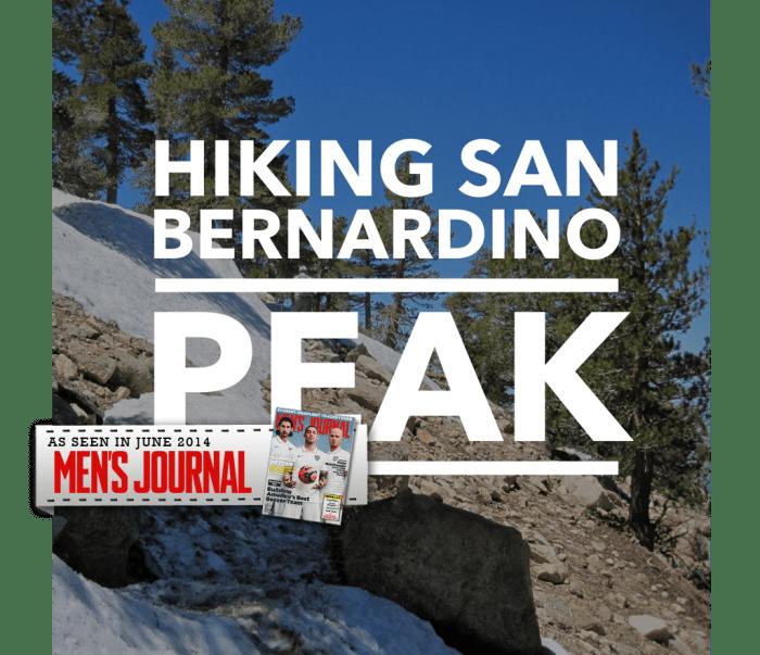 Hiking San Bernardino Peak via Angelus Oaks