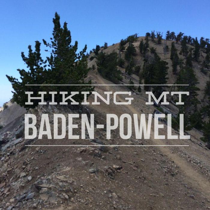 Hiking Mt Baden-Powell