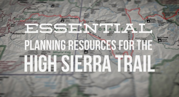 Essential Planning Resources for the High Sierra Trail