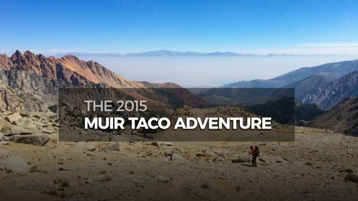 The Second Annual Muir Taco Adventure