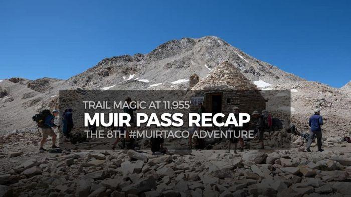#MuirTaco Recap - Trail Magic at Muir Pass
