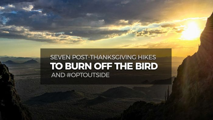 Seven Post-Thanksgiving Hikes to Burn Off the Bird and #OptOutside