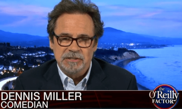 """Dennis Miller tells Bill O'Reilly """"It's like ESPN-O-R-T-H ..."""
