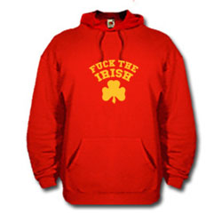 Fuck the Irish Hooded Sweatshirt