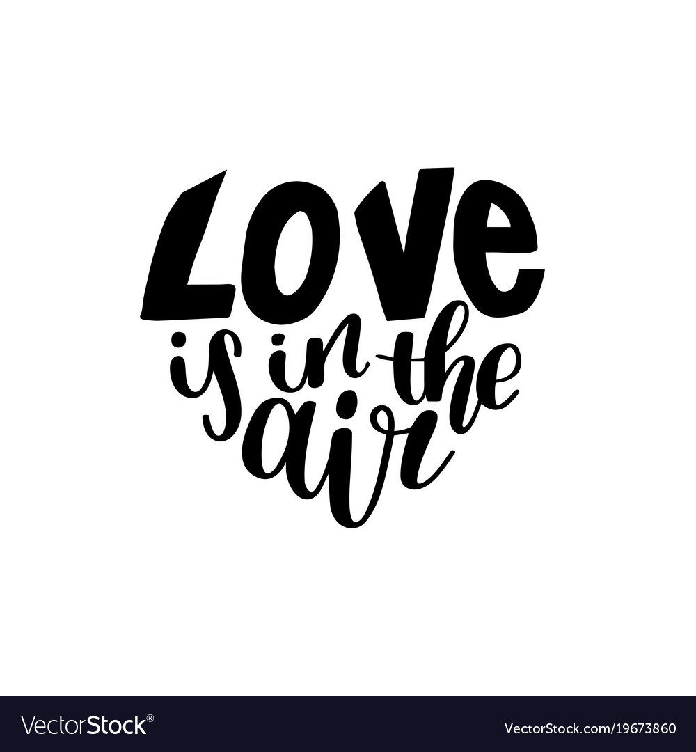 Download Hand lettering phrase love is in the air Vector Image
