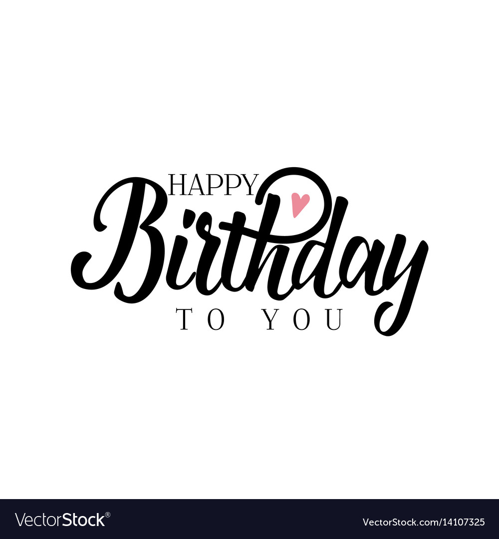 Lettering And Calligraphy Modern Happy Birthday Vector Image