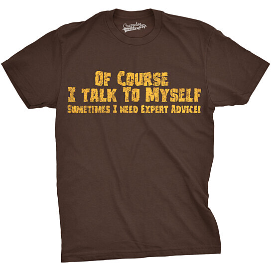 Buy Of Course I Talk To Myself Sometimes I Need Expert ...
