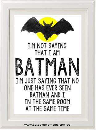 I M Not Saying I M Batman Print Bespoke Moments