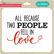 Download All Because Two People Fell in Love - Lori Whitlock's SVG Shop
