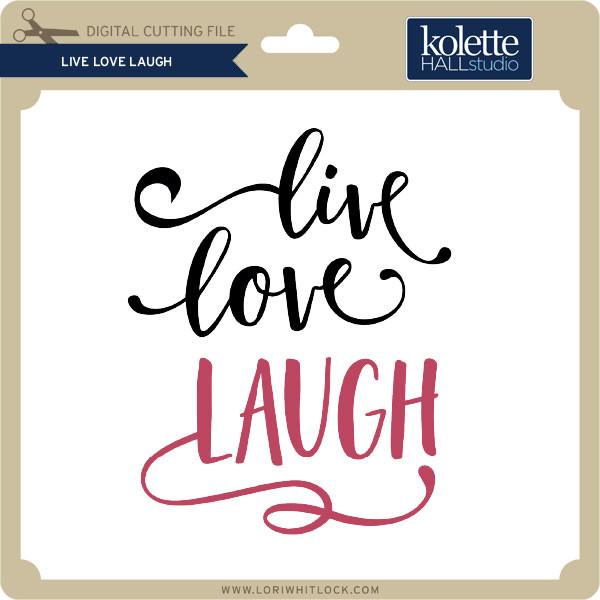 Download Live Love Laugh - Lori Whitlock's SVG Shop