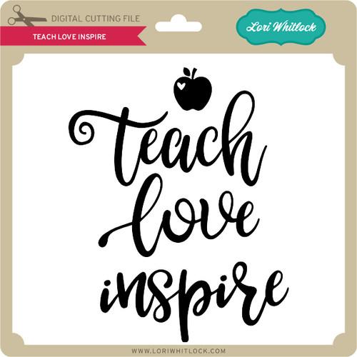 Download Teach Love Inspire - Lori Whitlock's SVG Shop