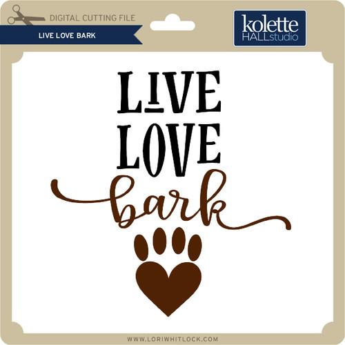 Download Live Love Bark - Lori Whitlock's SVG Shop