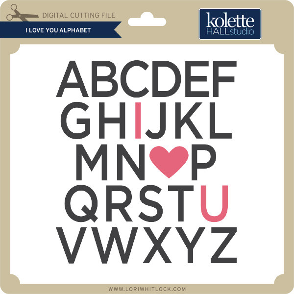 Download I Love You Alphabet - Lori Whitlock's SVG Shop