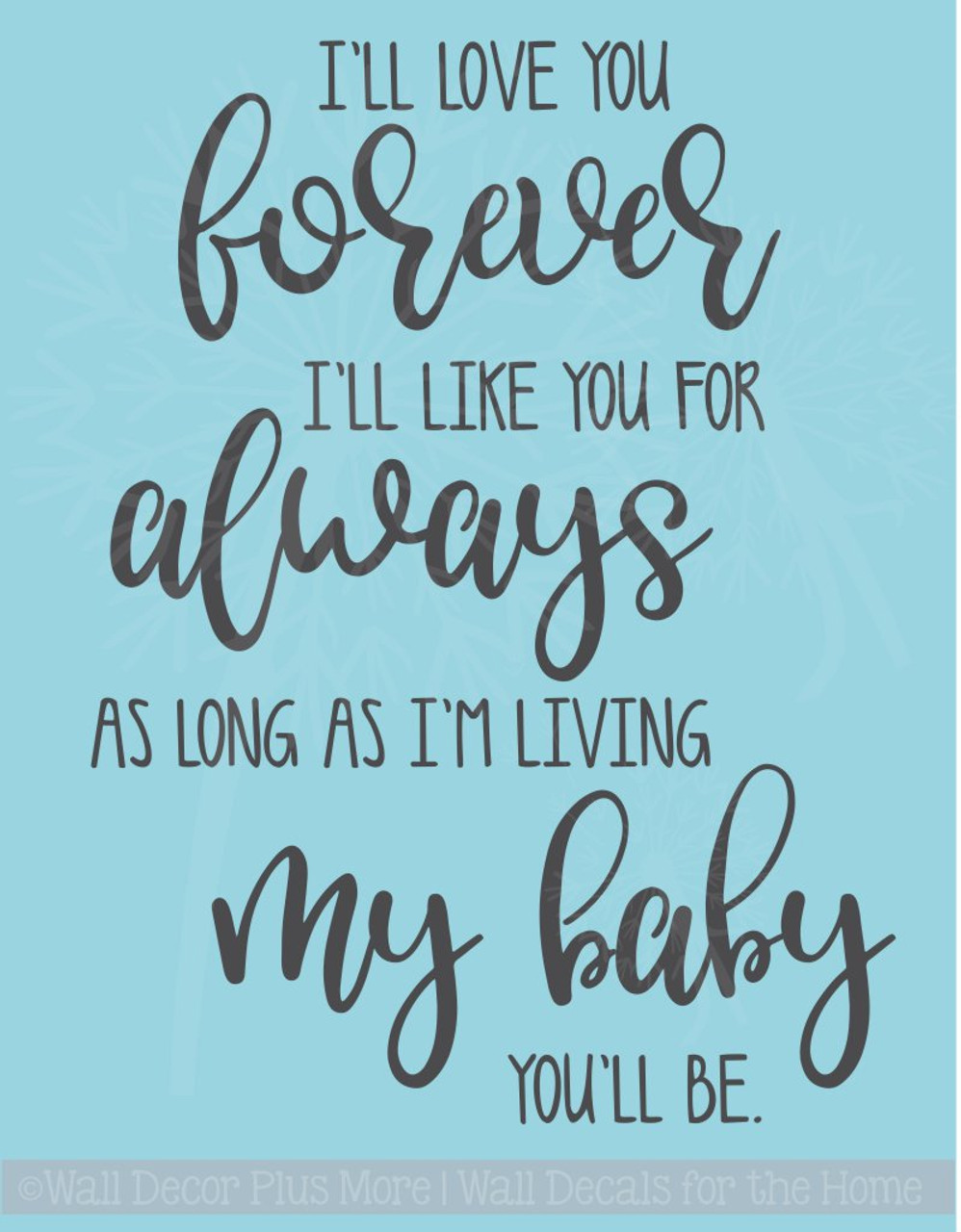 Download I'll Love You Forever Vinyl Lettering Decals Nursery Wall ...