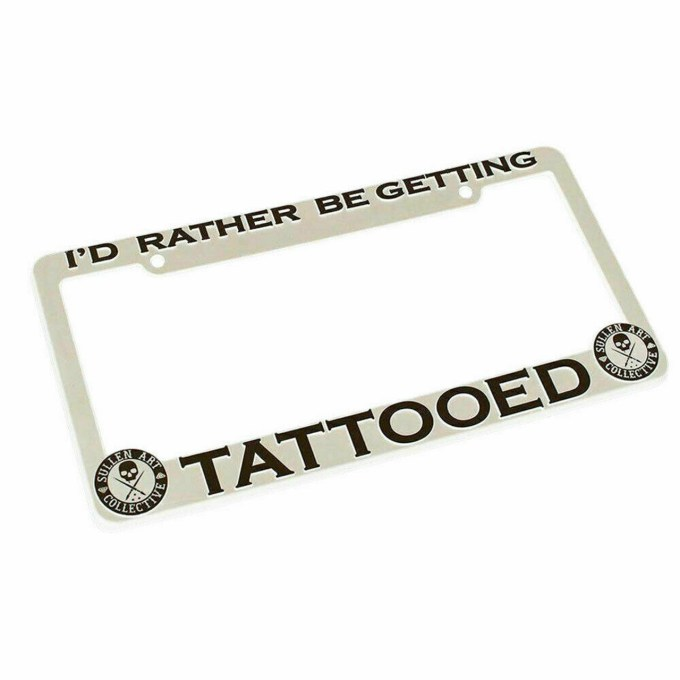 Sullen Clothing Rather Be Getting Tattoo Art White License Plate Frame Sca0052 Fearless Apparel