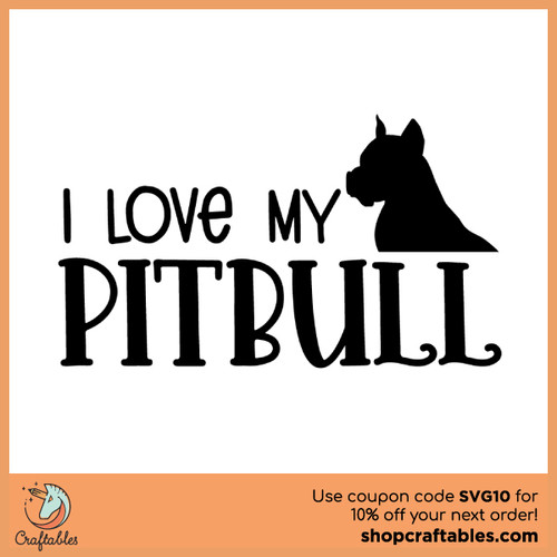 Download Free I Love My Pitbull SVG Cut File | Craftables