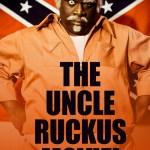 Uncle Ruckus The Movie Atlanta Magazine