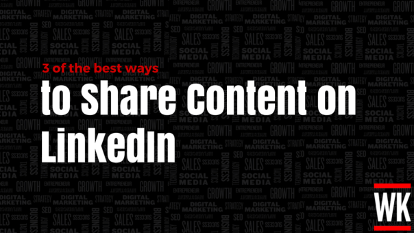 3-of-the-best-ways-to-share-content-on-linkedin