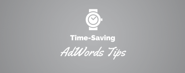 5 Tips to Save Time and Money in AdWords