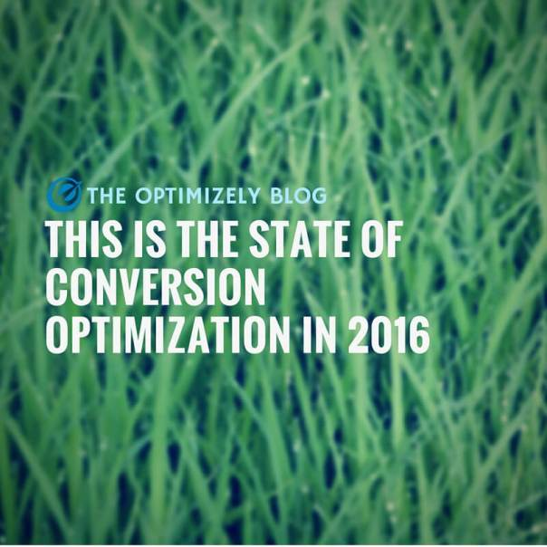 the state of conversion optimization 2016