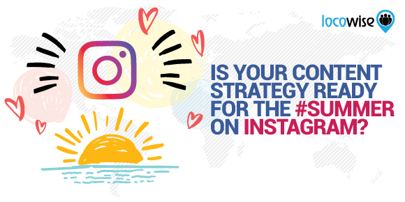 Is Your Content Strategy Ready For The #Summer On Instagram?