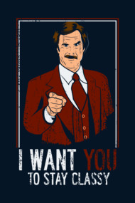 I want you to stay Classy! Shirt