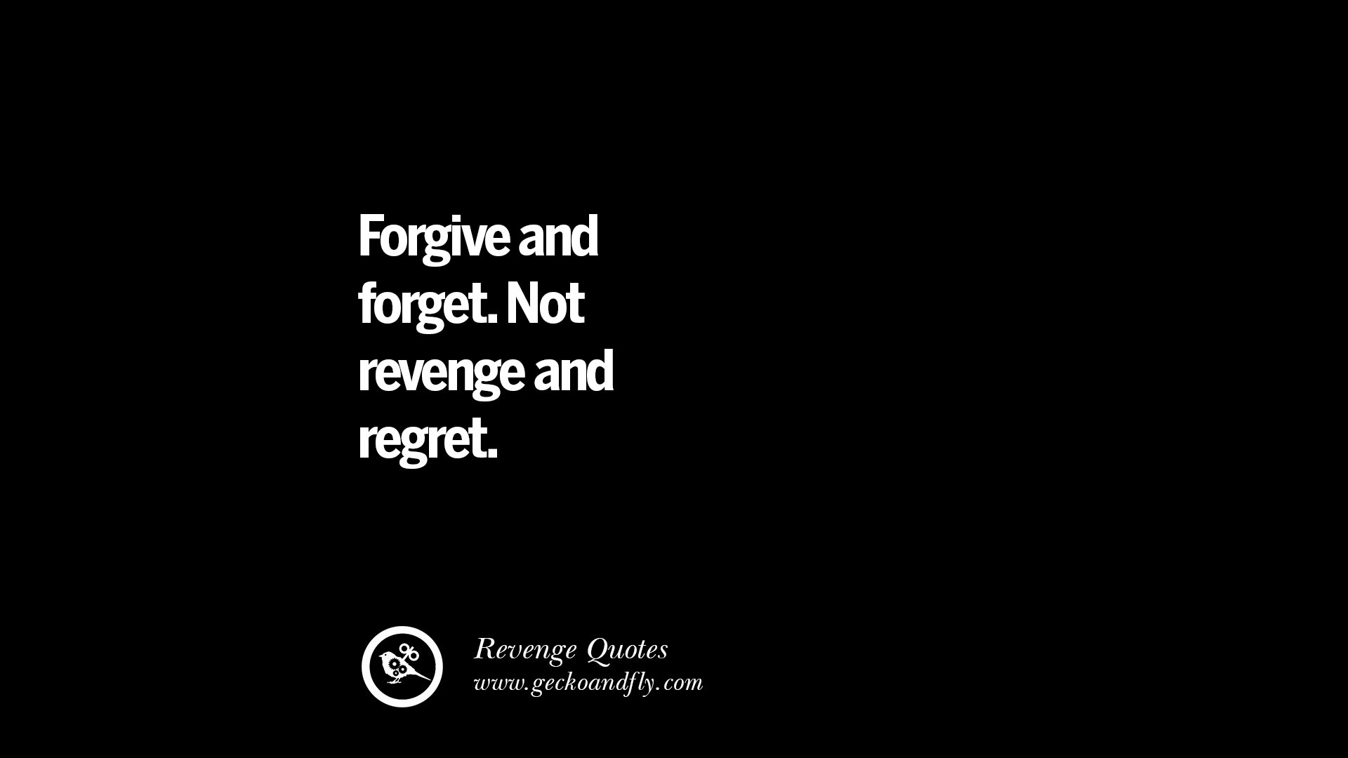 Weak People Seek Ignore Revenge Strong People Forgive Intelligent People