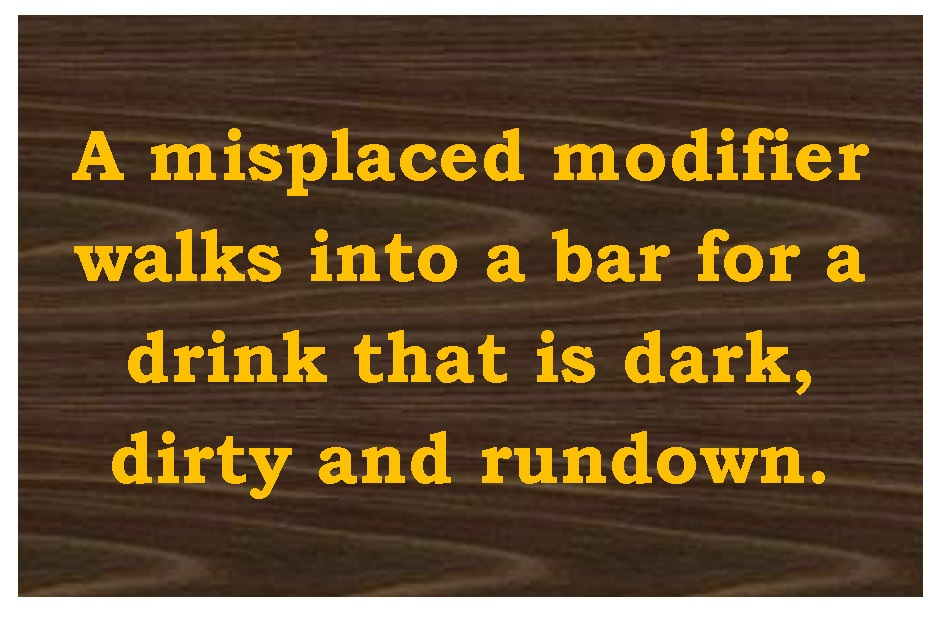 The Funny Business Of Misplaced Modifiers