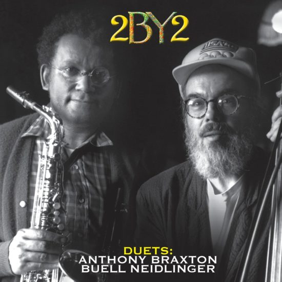 """Anthony Braxton and Buell Neidlinger's """"2By2: Duets"""""""