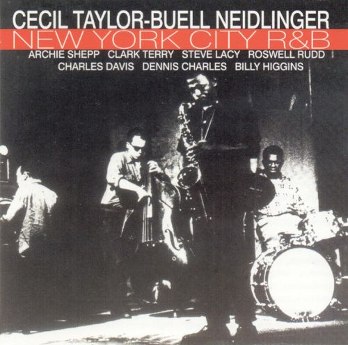 "Cecil Taylor and Buell Neidlinger's ""New York City R&B"""