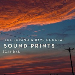 "Joe Lovano & Dave Douglas Sound Prints ""Scandal"""