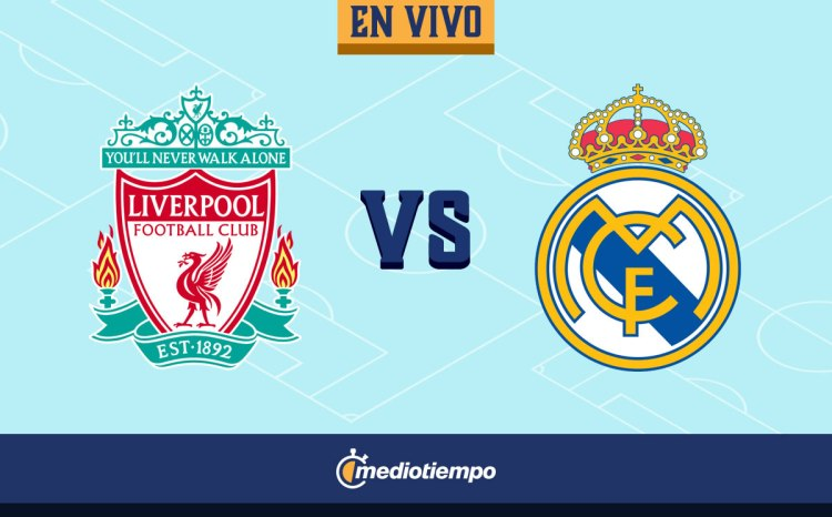 Liverpool vs Real Madrid EN VIVO; Champions League, Vuelta ...