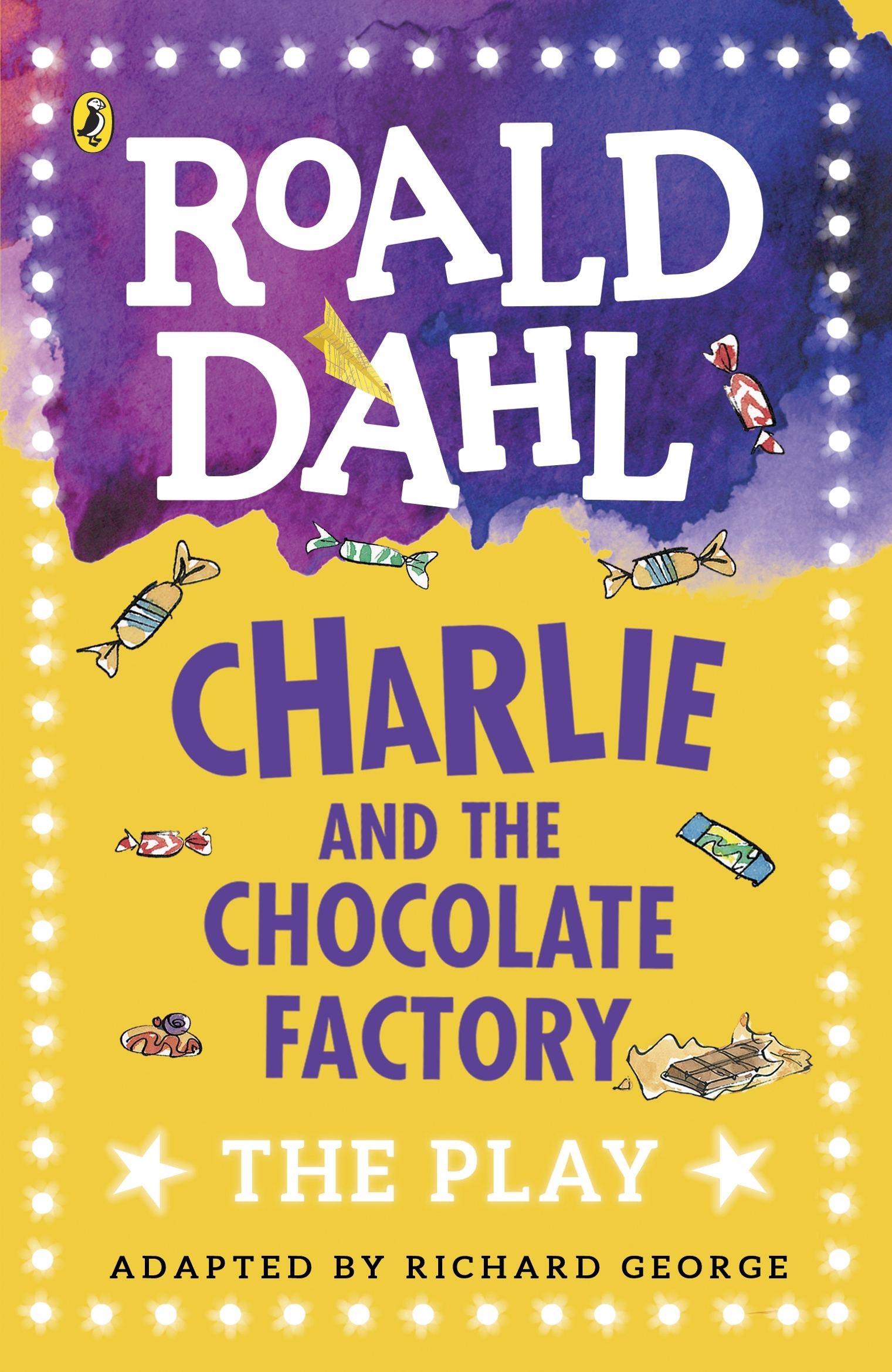 Charlie And The Chocolate Factory A Play By Roald Dahl