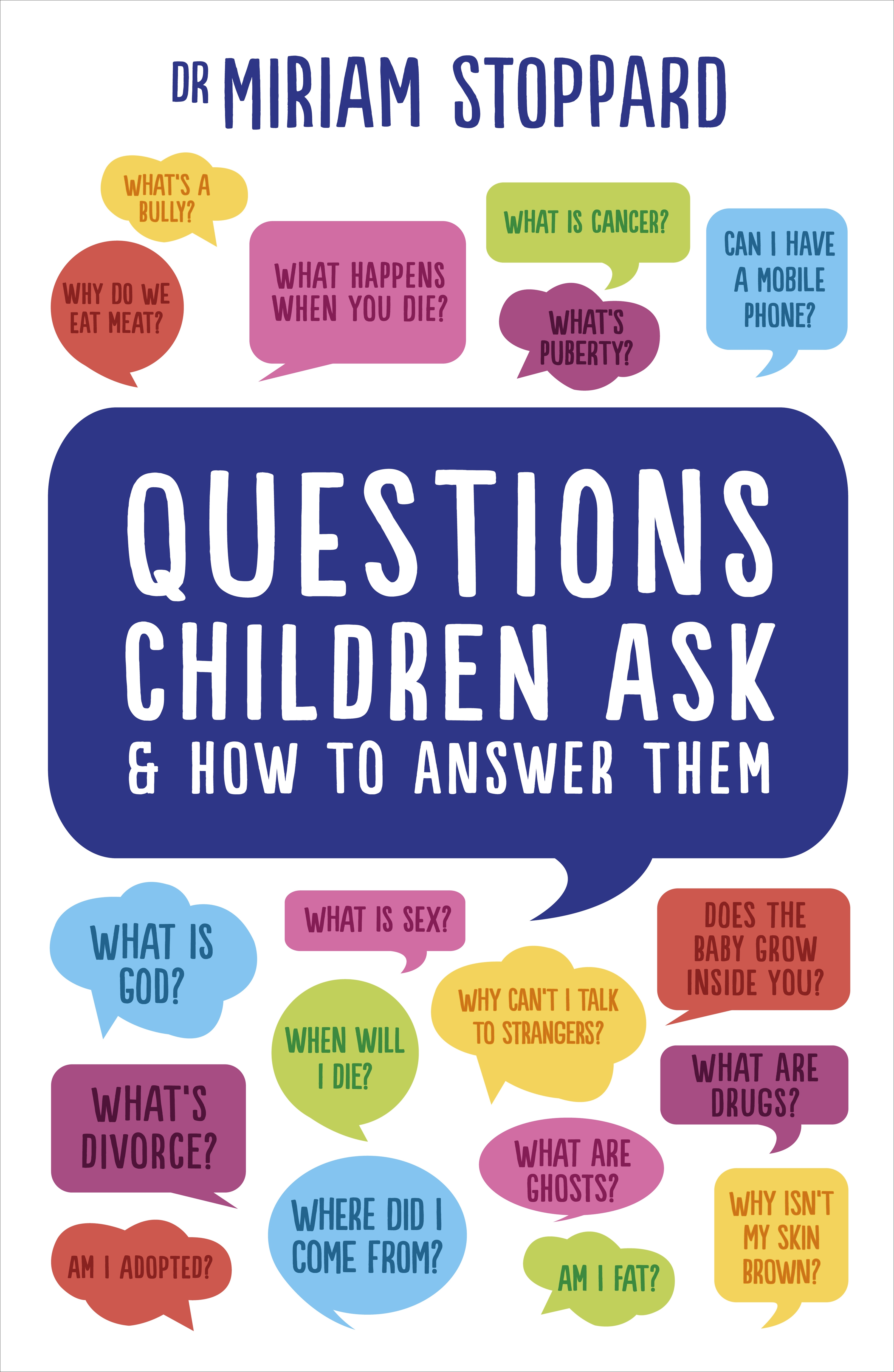 Questions Children Ask And How To Answer Them By Miriam