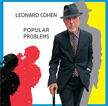 "Leonard Cohen ""Popular Problems"""