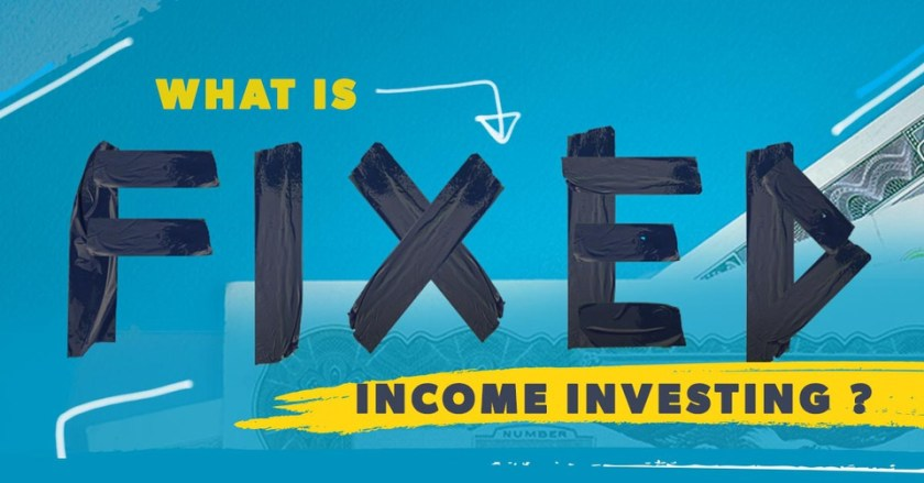 What is Fixed Income Investing?